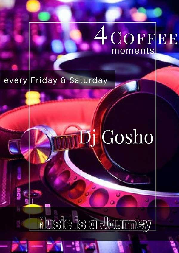4Coffee: Κάθε Παρασκευή και Σάββατο ο Dj Gosho μας ταξιδεύει με τις μουσικές  του επιλογές